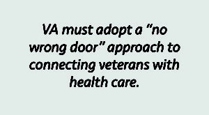 VA must adopt a no wrong door approach to connecting veterans with health care